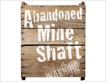 Milltown: Abandoned Mine Shaft